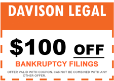 Limited time $100 off Bankruptcy Filings with Davison Legal